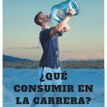 ¿QUÉ CONSUMIR EN LA CARRERA-