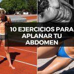 10 EJERCICIOS QUE APLANARÁN RÁPIDAMENTE TU ABDOMEN 1