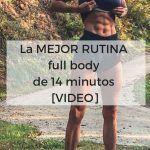 La MEJOR RUTINA full body de 14 minutos [VIDEO]