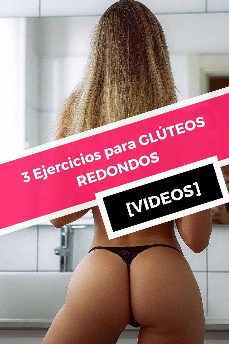 GLÚTEOS REDONDOS [VIDEOS]
