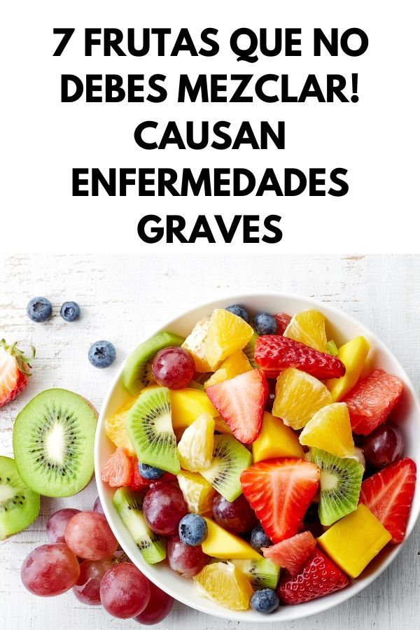 7 frutas que no debes mezclar! Causan enfermedades graves