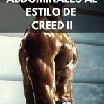 Entrena tus abdominales al estilo de Creed